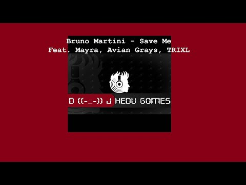 Bruno Martini, Avian Grays, TRIXL - Save Me Feat. Mayra (Remix DJ Hedu Gomes)