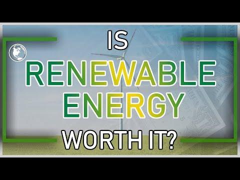 Is Renewable Energy Worth It?: The Economics of Renewable Energy