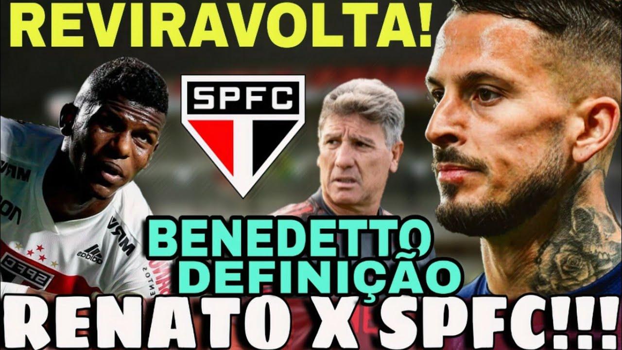 RENATO GAÚCHO MANDA RECADO!!! REVIRAVOLTA NAS NEGOCIAÇÕES COM BENEDETTO   MENGO X SPFC E+