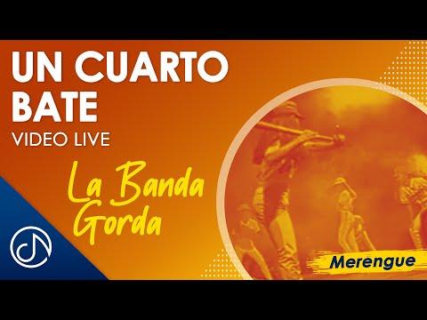 La Banda Gorda - Un Cuarto Bate - Concierto Chavon [LIVE]