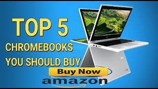 TOP 5 CHROMEBOOKS YOU HAVE TO BUY ON AMAZON #2