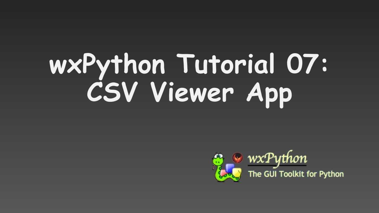 wxPython Tutorial 07: CSV Data Viewer