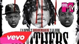 Repeat youtube video L'A Capone X RondoNumbaNine X Lil Durk - Brothers (Official Audio) [HD] #600 #OTF #RIP