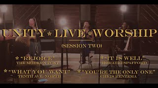 Unity Live Worship (Session Two) | Rejoice | What You Want | It Is Well | You're The Only One