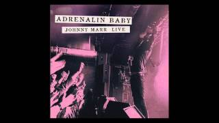 Johnny Marr - Candidate (Live - Adrenalin Baby)
