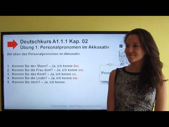 Deutschkurs A1.1.1 Kap. 02   Ãœbung 1: Personalpronomen im Akkusativ