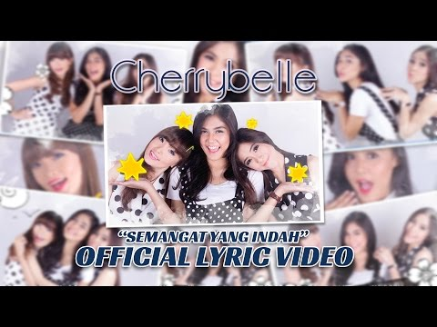 Cherrybelle - Semangat Yang Indah [Official Lyric Video]