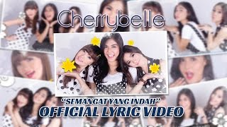Cherrybelle - Semangat Yang Indah [Official Lyric Video]