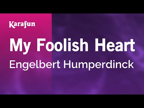 Karaoke My Foolish Heart - Engelbert Humperdinck *