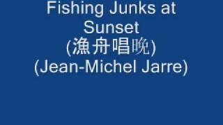 Fishing Junks at Sunset  (漁舟唱晚)  Jean Michel Jarre