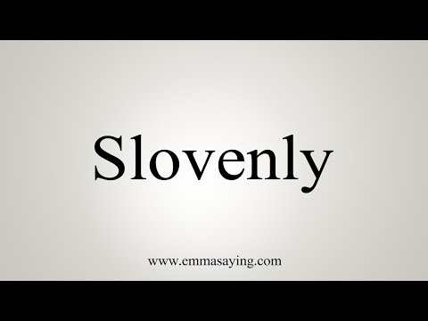 How To Say Slovenly