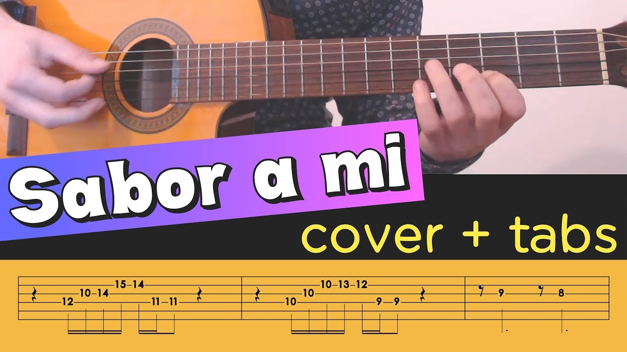 Sabor A Mi On Guitar Cover Tutorial Lesson Tabs Chords Youtube