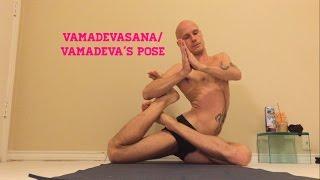 Vamadevasana/Vamadeva's Pose