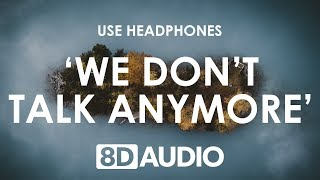 Charlie Puth - We Don't Talk Anymore (8D AUDIO) 🎧 feat. Selena Gomez MP3