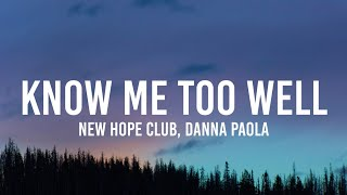 New Hope Club, Danna Paola - Know Me Too Well (Lyrics) | i spend my weekends [TikTok Song]