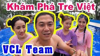 Khám Phá Khu Du Lịch Tre Việt Cùng VCL Team - Part 1