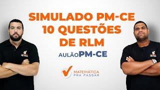 Simulado PM-CE - 10 Questões de Raciocínio Lógico Comentadas para passar no Concurso