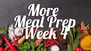 More Meal Prep | Week 4