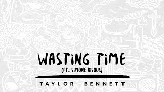 taylor bennett wasting time ft simone bisous