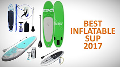 The Best Inflatable SUP Stand Up Paddle Boards 2017