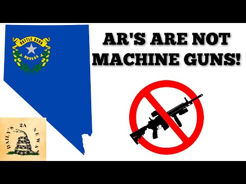 AR's Are NOT Considered Machine Guns In Nevada!
