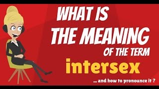 What is INTERSEX? What does INTERSEX mean? INTERSEX meaning, definition & explanation
