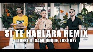 Liderj ft. Sami Duque, José Rey - SI TE HABLARA REMIX (vídeo oficial 4k)