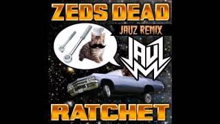 Zeds Dead - Ratchet (Jauz Remix)