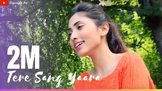 Tere Sang Yaara - Female Version by Suprabha KV | RUSTOM