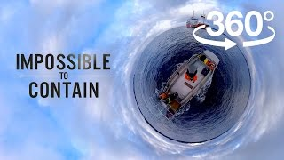 Impossible to Contain: Experience the aftermath of a diesel spill (360 video) | Short Docs