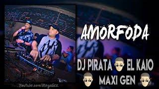 Dj Pirata ✘ El Kaio - AMORFODA CUMBIA