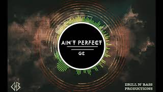 Ain't Perfect -  GC || The Beginning EP - Drill N' Bass Productions || Innovision 2018