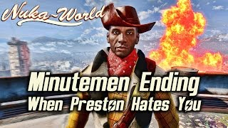 Fallout 4 Nuka-World DLC - Minutemen Ending When Preston Hates You SchizophrenicGarvey
