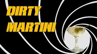 Dirty Martini - How to Make the Classic Drink like James Bond