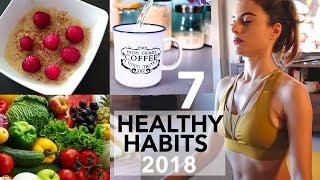 7 ABITUDINI SANE CHE TI CAMBIANO LA VITA - Healthy Habits Hacks 2018