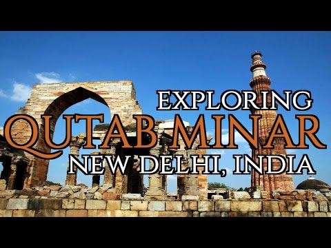 EXPLORING QUTAB MINAR, NEW DELHI | LOST IN INDIA #4