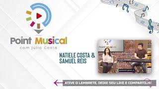 POINT MUSICAL - 31/07 - Natiele Costa e Samuel Reis