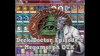 Deck Doctors Episode 4 Megamorph OTK