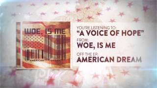 Woe, Is Me - A Voice Of Hope