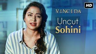 Uncut Sohini | Vinci Da (ভিঞ্চি দা) | Sohini Sarkar Exclusive | SVF