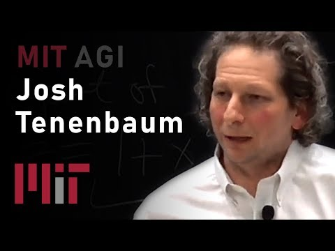 MIT AGI: Building machines that see, learn, and think like people Josh Tenenbaum