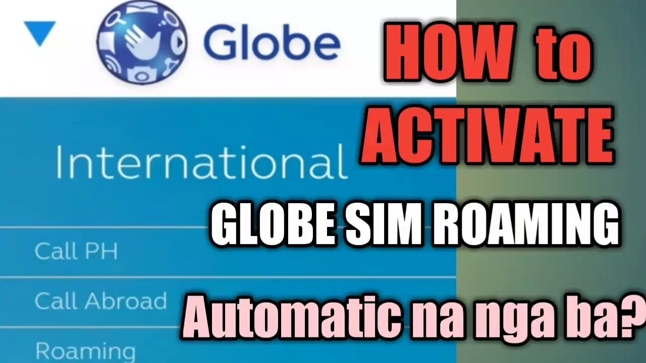 HOW TO ACTIVATE ROAMING   Globe Sim Card   Automatic Registration na !!