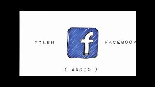 Filsh - Facebook ( Audio Official ) HD OUT NOW !
