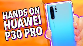 HUAWEI P30 PRO: HANDS ON!