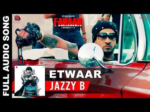Etwaar Full Song - Jazzy B - Gippy Grewal - Dr Zeus - Fateh - New Punjabi Songs 2015 - Faraar