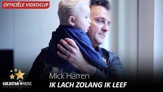 Mick Harren - Ik Lach Zolang Ik Leef (Officiële Videoclip)
