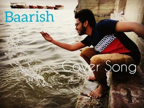 Baarish   Half Girlfriend   Shubhanshu Bhushan (Unplugged Guitar Cover)