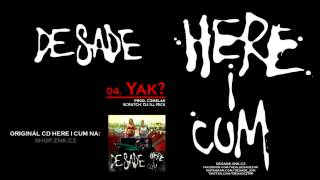 Art: DeSade Track: Yak? Album: Here I Cum (2015) Produced by: Czmel...