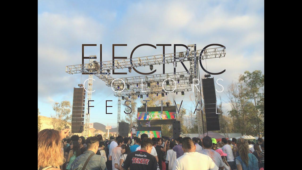 Electric Colors Festival - TIJUANA Parte 2 #SORRYMOM - YouTube