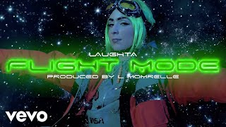 Laughta - Flight Mode (Official Video)